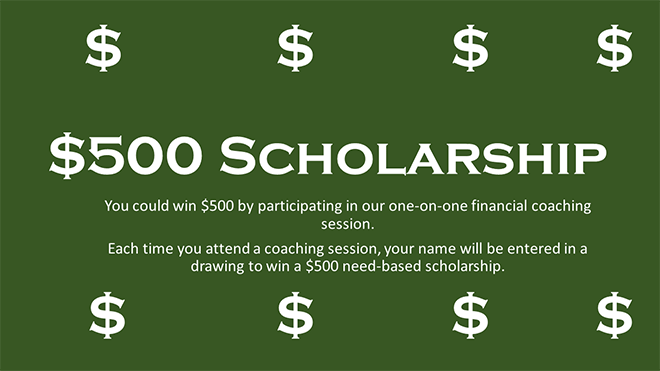 You could win $500 by participating in our one-on-one financial coaching session